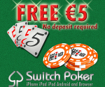 Get €5 Free from Switch Poker